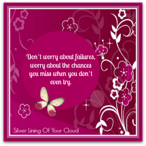 """Don't worry about failures, worry about the chances you miss when you don't even try."" – Jack Canfield"