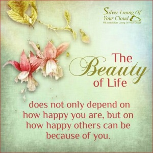 The Beauty Of Life Does Not Only Depend On How Happy You Are But